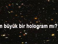 Evren büyük bir hologram mı?