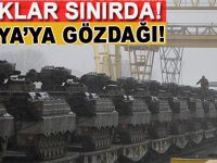 Rusya'ya gözdağı: Tanklar sınırda!