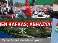 Tarık Sezai Karatepe yazdı; Direnen Kafkas: Abhazya!