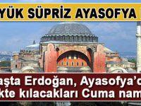 """""""Ciddi ciddi konuşuluyor; başta Erdoğan, Ayasofya'da birlikte kılacakları bir Cuma namazı ile..."""""""