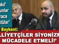 Türkeş'in eski danışmanı Baykent: 'Milliyetçiler siyonizmle mücadele etmeli'