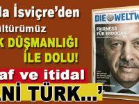 """Bu da İsviçre dergisi; """"Kültürümüz Türk düşmanlığı ile dolu!"""""""