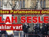 Son dakika: İngiltere Parlamentosu önünde silahlı saldırı; yaralılar var!