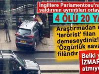 İngiltere Parlamentosu'nda terör saldırısı; Ayrıntılar ortaya çıktı!