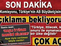 Son dakika: Avrupa Komisyonu, Türkiye'nin AB Büyükelçisi'ni çağırdı