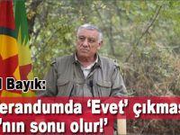 """Cemil Bayık: """"Referandumda evet çıkması PKK'nın sonu olur"""""""