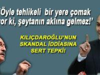 """Kılıçdaroğlu'nun skandal iddiasına sert tepki; """"Öyle tehlikeli bir yere çomak sokuyor ki..."""""""
