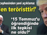 Trump cephesinden yeni açıklama: Gülen teröristtir!