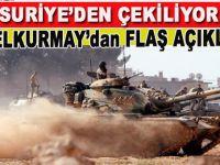TSK'dan flaş açıklama; Türkiye Suriye'den çekiliyor mu?