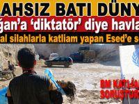 """Batı, Erdoğan'a """"diktatör"""" diye saldırırken, kimyasal silahlarla katliam yapan Esed'e sessiz!"""