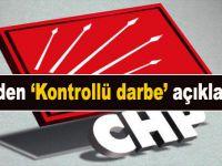"""CHP'den """"kontrollü darbe"""" açıklaması!"""