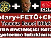 Darbe destekçisi Rotary+FETÖ ihanet ittifakı!