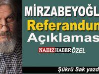 """Salih Mirzabeyoğlu'ndan """"referandum"""" açıklaması!"""
