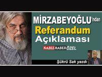 """Şükrü Sak yazdı; Salih Mirzabeyoğlu'ndan """"referandum"""" açıklaması!"""