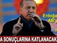 """Devlet Başkanı Erdoğan'dan AB'ye çok sert mesaj: """"Sözünüzü derhal tutun, yoksa sonuçlarına katlanacaksınız."""""""