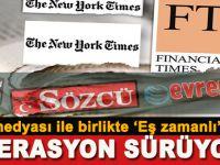 """Batı medyasında """"operasyon"""" sürüyor; Hedefleri;  Türkiye'de kaos!"""
