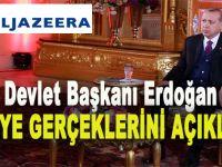 """Devlet Başkanı Erdoğan, El Cezire'ye """"Suriye gerçeklerini"""" açıkladı!"""