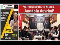 """Şükrü Sak; 15 Temmuz'dan 16 Nisan'a """"Anadolu devrimi!"""""""