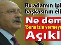 """Kılıçdaroğlu, """"Buna izin vermeyecek""""miş!"""