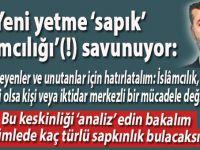 """Yeni yetme sapık 'İslâmcılığı'(!) savunuyor; """"Resul-Nebi bile olsa..."""""""