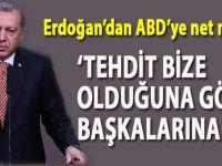 """Cumhurbaşkanı Erdoğan; """"Tehdit bize olduğuna göre başkalarına ne!"""""""