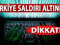 Dikkat; Türkiye siber saldırı altında!