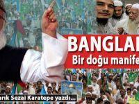 Tarık Sezai Karatepe yazdı; Bangladeş; Bir doğu manifestosu!