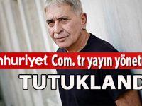 Cumhuriyet'in yayın yönetmeni, FETÖ propagandasından tutuklandı!