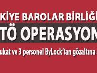 Türkiye Barolar Birliği'ne FETÖ operasyonu!
