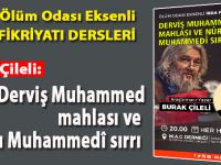 Burak Çileli: Derviş Muhammed Mahlası ve Nûr-u Muhammedî