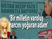 """Şükrü Sak: """"Bir milletin varoluş harcını yoğuran adam"""" Üstad Necip Fazıl'ı rahmetle anıyoruz!"""