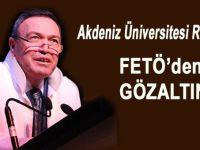 Akdeniz Üniversitesi eski Rektörü FETÖ'den gözaltında!