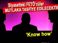 Siyasetteki FETÖ'cüler mutlaka tasfiye edilecektir!