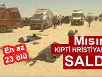 Mısır'da Kıpti Hristiyanlara saldırı; En az 23 ölü!