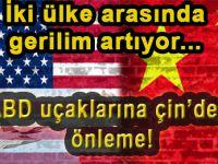 ABD uçaklarına Çin'den önleme!