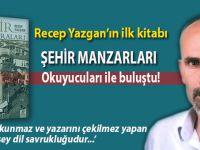 """Recep Yazgan'ın ilk kitabı """"Şehir Manzaraları"""" okuyucuları ile buluştu!"""