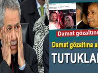 Bülent Arınç'ın damadı FETÖ'den tutuklandı!