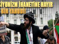 """Siyonizm ihanetine karşı bir Yahudi; """"100 yıllık Siyonizm, 2 bin yıllık Museviliği temsil edemez"""""""