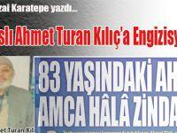 Tarık Sezai Karatepe yazdı; Sivaslı Ahmet Turan Kılıç'a Engizisyon!