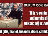 """Hayko-Can: """"Biz senin gibi adamlarla mı yıkacağız AKP'yi?"""""""