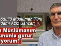 Nobel Ödüllü Müslüman Türk bilim adamı Aziz Sancar: Ben Müslüman'ım ve bununla gurur duyuyorum