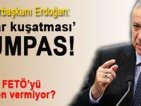 "Cumhurbaşkanı Erdoğan; ""Katar kuşatması ciddi bir kumpas!"""