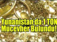 Yunanistan'da 1TON Mücevher Bulundu!