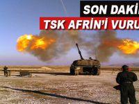 Son dakika; TSK Afrin'deki YPG mevzilerini vuruyor!