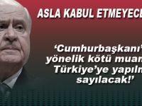 Bahçeli: 'Cumhurbaşkanı'na yönelik kötü muamele Türkiye'ye yapılmış sayılacaktır'