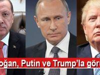Cumhurbaşkanı Erdoğan, Putin ve Trump'la görüştü!