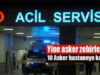 Yine asker zehirlenmesi; 10 Asker hastaneye kaldırıldı!