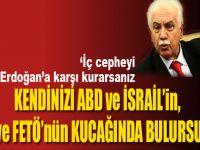 """""""İç cepheyi, Erdoğan'a karşı kurarsanız, kendinizi ABD ve İsrail güdümündeki PKK ve FETÖ'nün kucağında bulursunuz!"""