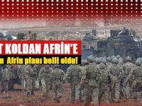 Afrin'e giriyoruz; plan belli oldu!