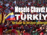 Mesele Chavez değil, Türkiye!